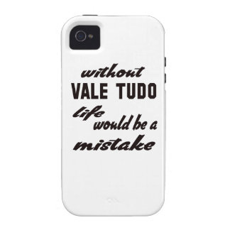 Without Vale Tudo life would be a mistake Vibe iPhone 4 Covers