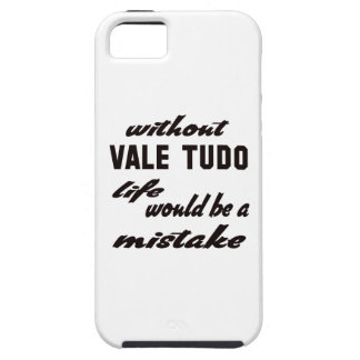 Without Vale Tudo life would be a mistake iPhone 5 Case
