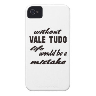 Without Vale Tudo life would be a mistake Case-Mate iPhone 4 Case