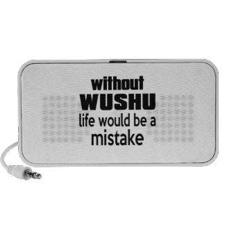 WITHOUT WUSHU, LIFE WOULD BE A MISTAKE MP3 SPEAKER
