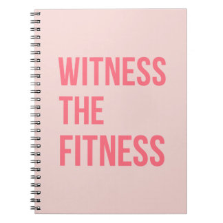 Witness The Fitness Exercise Quote Pink Spiral Notebook