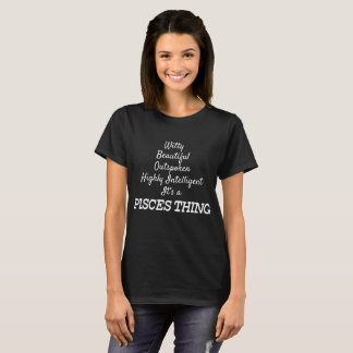 Witty Beautiful Outspoken It's a Pisces Thing T-Shirt
