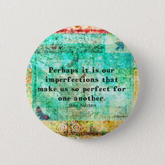 Witty Jane Austen quote 6 Cm Round Badge