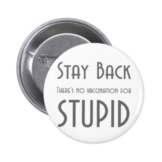 Witty Stay back stupid t-shirts and gifts. Button