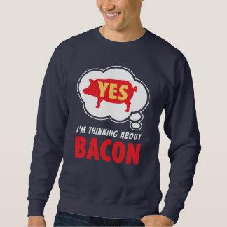 Witty Thinking About Bacon Slogan Sweatshirt