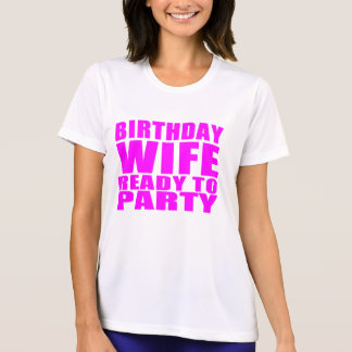 Wives : Birthday Wife Ready to Party T-shirts