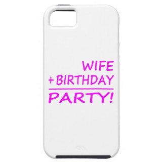 Wives Birthdays Wife + Birthday Party iPhone 5/5S Cases