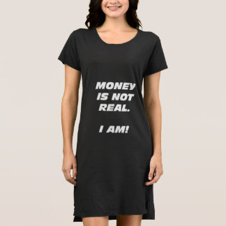 Wmns Money Is Not Real T-Shirt Dress