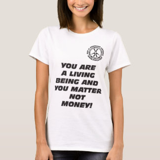 Wmns You are a Living Being T-Shirt