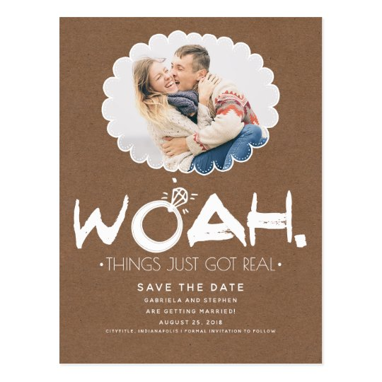 Woah Things Just Got Real | Photo Save the Date Postcard