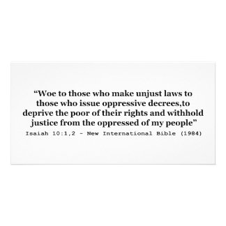 Woe To Those Who Make Unjust Laws Isaiah 10:1-2 Photo Cards