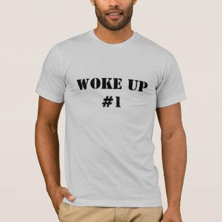 Woke Up #1 T-Shirt