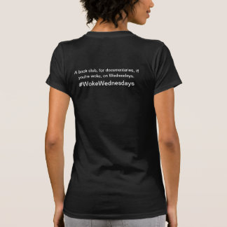 #WokeWednesdays T-Shirt