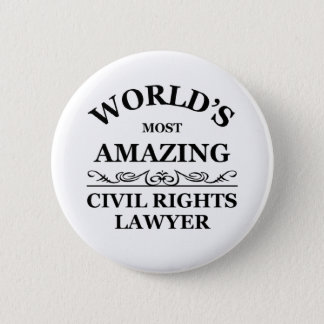 Wold's most amazing Civil Rights Lawyer 6 Cm Round Badge