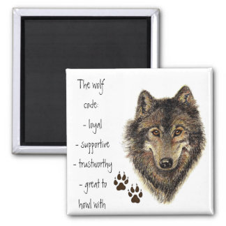 Wolf Code Quote, Wolves Animal Square Magnet