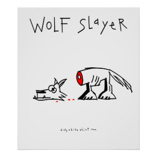 Wolf Slayer Posters