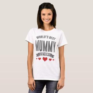 WOLRD'S BEST MUMMY EVER T-Shirt