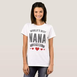 WOLRD'S BEST NANA EVER T-Shirt