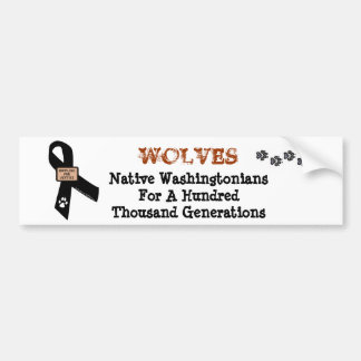 Wolves Are Native Washingtonians. Bumper Sticker
