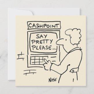 """Woman at an ATM Cash Machine - """"Say Pretty Please"""" Card"""