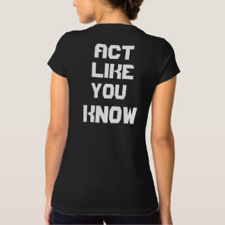 "Woman Black T-shirt "" Sexy Act like you know"""
