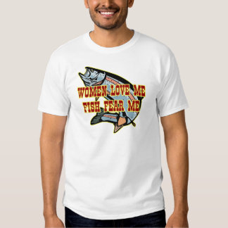Woman Love Me Fish Fear Me T-shirts