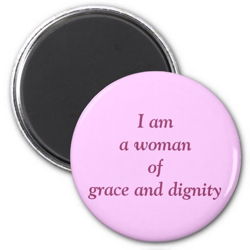 Woman of Grace and Dignity Round Magnet