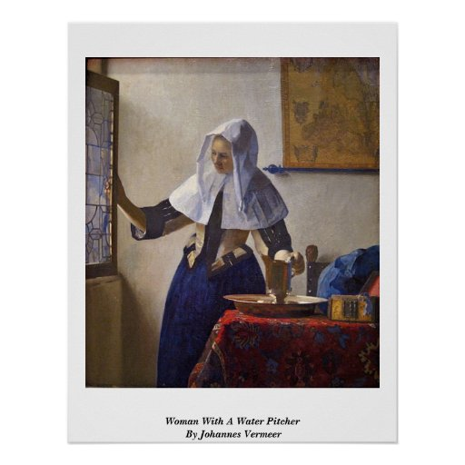 Woman With A Water Pitcher. By Johannes Vermeer Posters