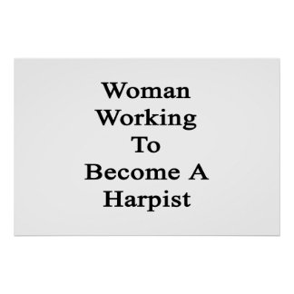 Woman Working To Become A Harpist Poster