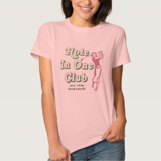 Womans Hole In One Bragging Rights Customized Golf Tshirts