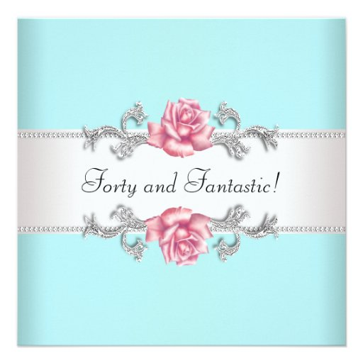 Womans Teal Pink Roses Elegant 40th Birthday Party Personalized Invitation