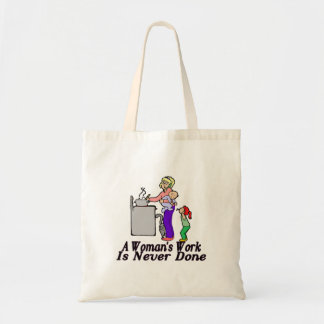 Woman's Work Is Never Done Budget Tote Bag