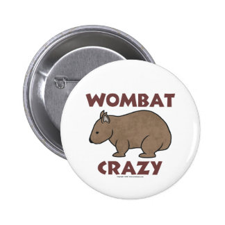 Wombat Crazy III Pinback Button