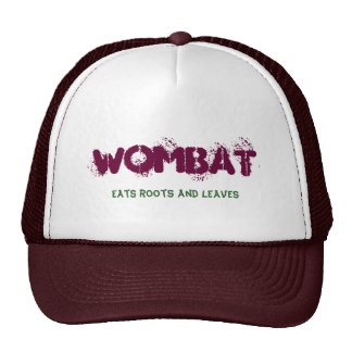 Wombat, Eats roots and leaves Hats
