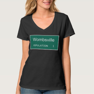 Wombsville Population 1 | Funny Baby Shower Shirt