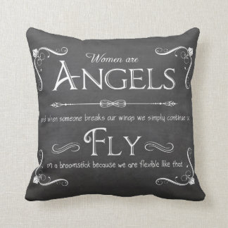 Women Are Angels-A Humorous Decorative Pillow