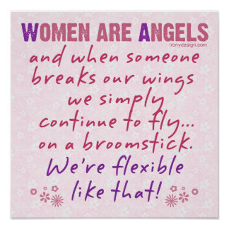 Women are Angels Humor Poster