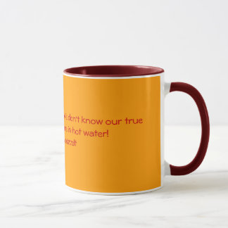 Women are like teabags. We don't know our true ... Mug