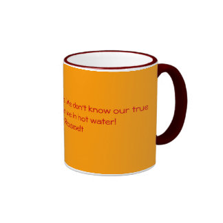 Women are like teabags. We don't know our true ... Ringer Mug