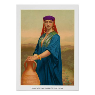 Women In The Bible - Rebekah, The Bride For Isaac Poster