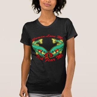 Women Love Me, Fish Fear Me T-Shirt
