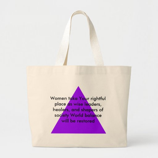 Women take Your rightful place as wise leaders Tote Bags