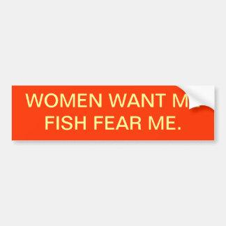 WOMEN WANT ME CAR BUMPER STICKER
