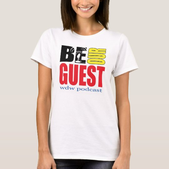 Women's Be Our Guest Podcast T-Shirt