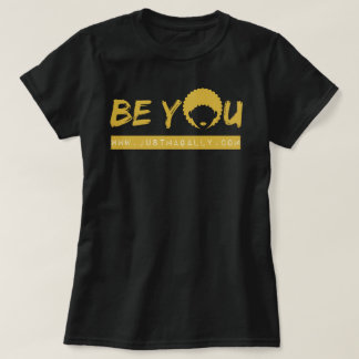 Women's BE YOU T-Shirt
