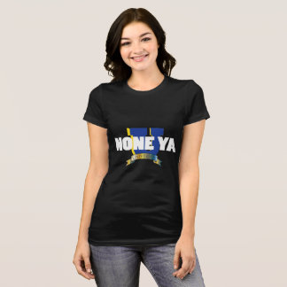 Women's Blk None Ya University T-shirt