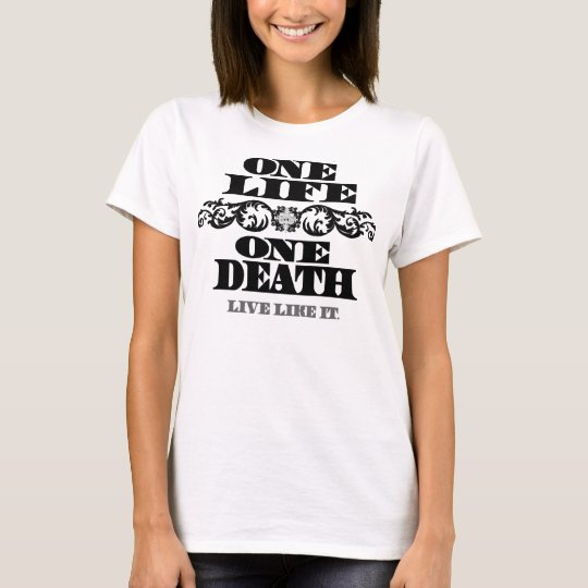 Women's FS T-One Life, One Death/black T-Shirt