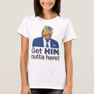 "Women's ""Get HIM outta here!"" Trump Sucks T-shirt"