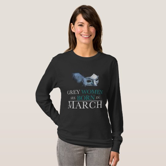 Women's Grey Women Are Born In March T-Shirt