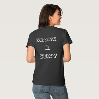 Women's Grown & Sexy T-Shirt